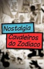 Nostalgia – Cavaleiros do Zodíaco