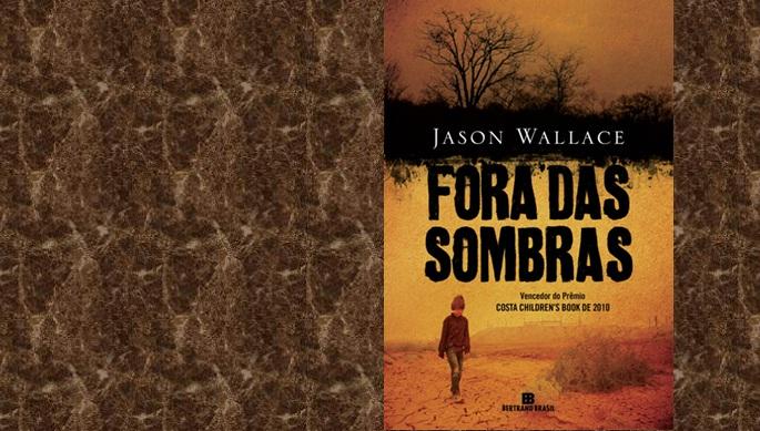 """""""Fora das Sombras"""", de Jason Wallace"""