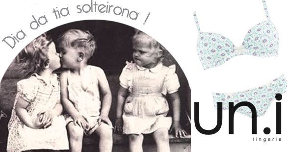 "Concurso cultural ""Dia da Tia Solteirona"" un.i lingerie"