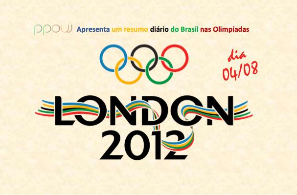 Resumo do Brasil nas Olimpíadas, dia 04.08