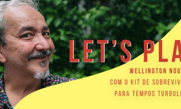 Let's Play – Kit de Sobrevivência para Tempos Turbulentos