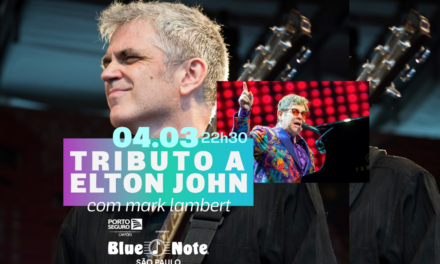 Blue Note SP apresenta Tributo a Elton John com Mark Lambert